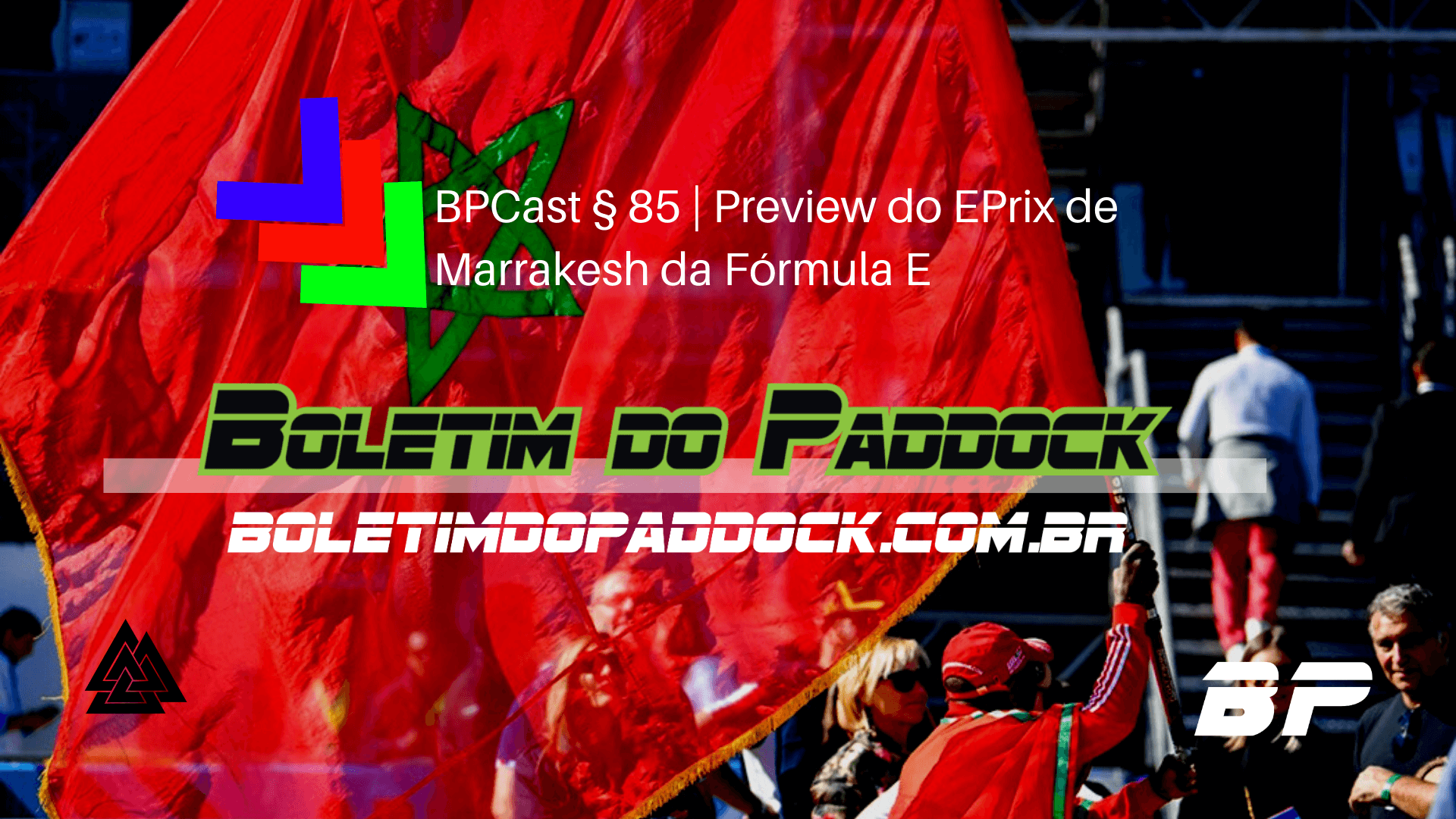 Foto de Vídeo do BPCast § 85 | Peview do EPrix de Marrakesh da Fórmula E